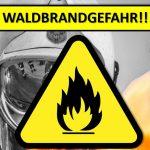 ACHTUNG Waldbrandgefahr !